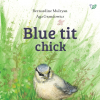 Blue tit chick – children's book by Bernardine Mulryan and Aga Grandowicz_front